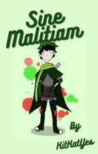 Sine Malitiam by Kit_Kat_Yes