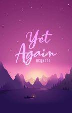 Yet Again (Again Series #1)  by AcorraCanara