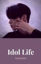 Idol Life ( Male Reader x KPOP ) by JichuAegi