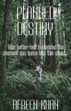 Planned Destiny (Book III) (Sequel Of Our Life, Our Love) (Completed)√ by LonelyPrincess239