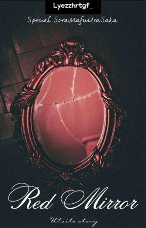Red Mirror    *Utaite Story* by cat_lolyez