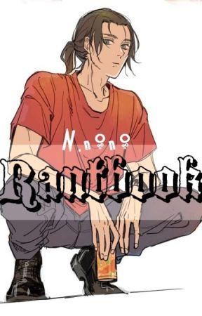 ... Rantbook ...✎ by N-nono