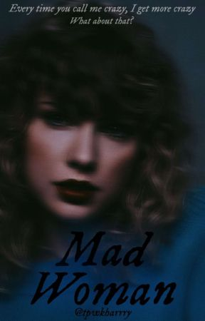 Mad Woman - Jaylor by tpwkharrry