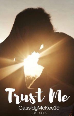 Trust Me by CassidyMcKee19