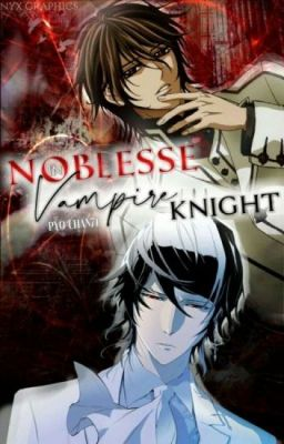 noblesse and vampire knight crossed