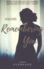 Borusara: Remembering you by Flerkuso