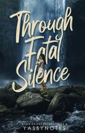 Through Fatal Silence (High Class Issue Series #5) [SOON]  by yassynotes