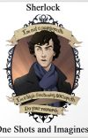Sherlock One shots and Imagines cover