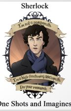 Sherlock One shots and Imagines by Avengerssoulmate