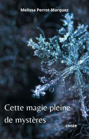 """""""Cette magie pleine de mystères"""" by MelissaPerrotMarquez"""