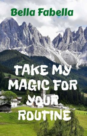Take My Magic For Your Routine by BellaFabella