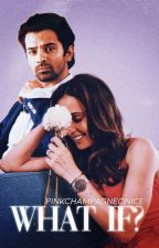 What If? - IPKKND | slow updates  by pinkchampagneonice