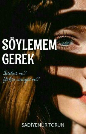SÖYLEMEM GEREK (Düzenleniyor) by sessizbiryazar4