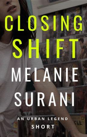 Closing Shift by melsurani