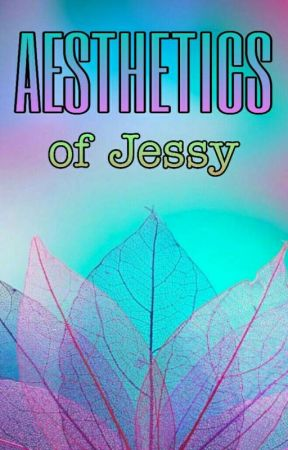 Aesthetics of Jessy by Iron_Padrion