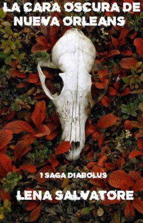 La cara oscura de Nueva Orleans {+21} #1 Trilogía Diabolus ©️ by srta_salvatore16