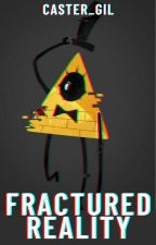 Fractured Reality (Bill Cipher reader x crossover ) by _Castar_