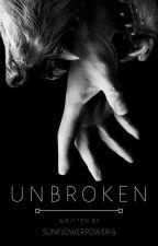 Unbroken by sunflowerpower13