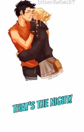 That's the Night! [Percabeth] by bitterRebel87