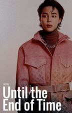Until The End Of Time | Jikook ✓ by jikook_sunray