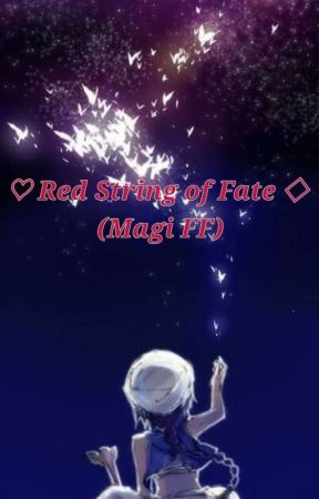 ♡ Red String of Fate ◇ (Magi FF)  by Princesschimchim0013