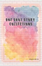 One Shot Story (Collections) by serenybeyb