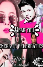 DEAR YOU : SIDNAAZ : FROM COMMONERS TO CELEBRITIES by Slay_like_Me