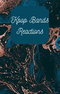 Kpop Bands Reactions 18+ cover