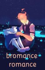 Bromance Romance ~ sansby fanfiction. by its_jay_