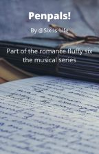Penpals! - A Saragon Love Story by Six-Is-My-Life