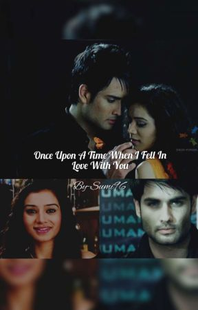 Once Upon A Time When I Fell in Love With You #Abhiya Fanfiction  by sumi96