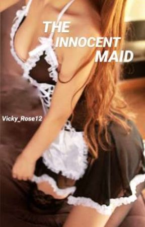 The Innocent Maid by Vicky_Rose12
