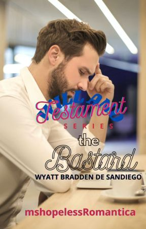 The Bastard(Will and Testament Series 6)(SOON) by mshopelessRomantica