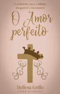 O Amor Perfeito|| Breve  cover