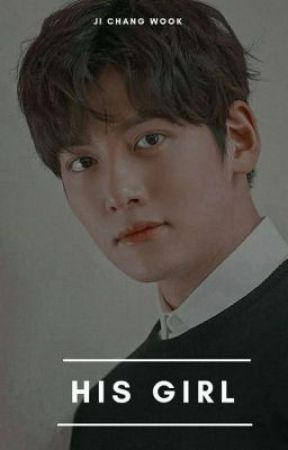 His girl // Ji Chang Wook x Reader by Bxngtxnsbxtch