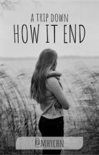 How It End by Mhychn