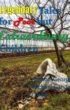 Legendary Tales for Poor but Extraordinary Children by mijail2500