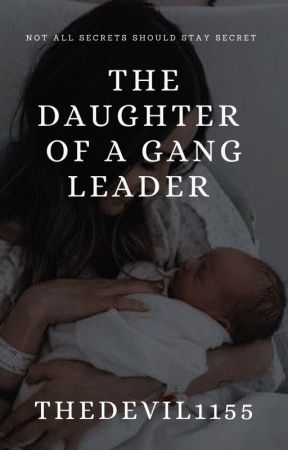 The Daughter Of A Gang Leader by TheDevil1155