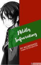 Mildly Infuriating | Harry Potter Fanfiction by WizardShogi
