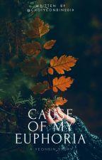 CAUSE OF MY EUPHORIA   YEONBIN ✓ by choiyeonbin2019