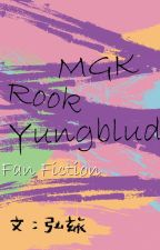 【Yungblud/MGK/Rook】大雜燴 by lfcingdavid