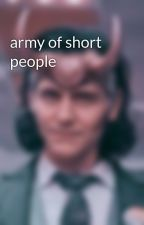 army of short people by -stormytea