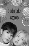 O admirador secreto (Rosekook) cover