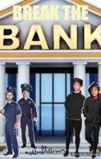 Break The Bank by ashtonfortherwin