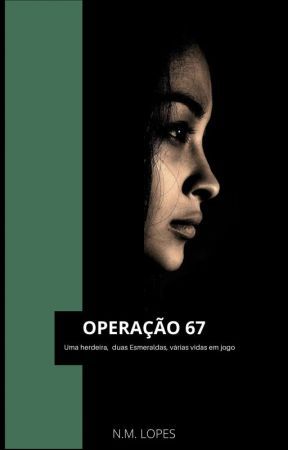 Operação 67 by Nadyelleml