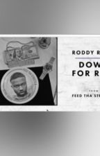 Down for real ~Roddy Ricch  by cherishtreasure