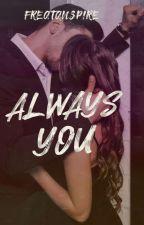 Always You by FreatanspireWP_
