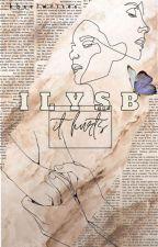 ILYSB (it hurts) by khaelwrites