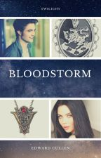Bloodstorm (an Edward Cullen Love Story) by SerenaChintalapati
