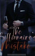 HBS1: The Billionaire's Mistake by TheLovelessWriter06